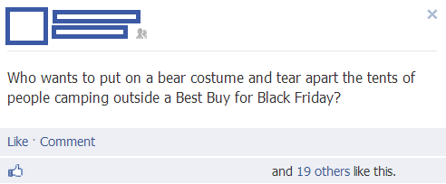 facebook wear a bear costume and tear apart tents of black friday consumers