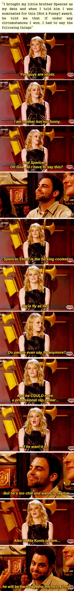 Spencer Stone, Emma Stone's brother, left Emma a speech that she had to read if she won the hot and funny award. The speech includes Mila Kunis
