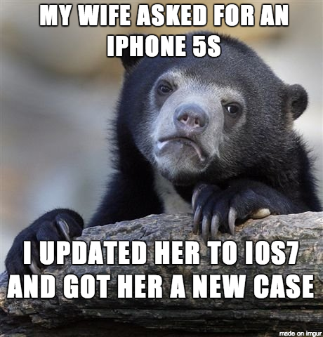 My wife asked for an iphone 5S. I updated her to iOS7 and got her a new case.
